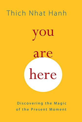 9781590308387: You Are Here: Discovering the Magic of the Present Moment