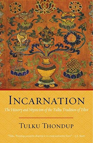 Incarnation: The History and Mysticism of the Tulku Tradition of Tibet: Thondup, Tulku