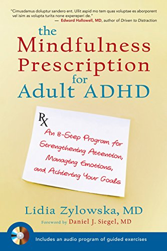 9781590308479: The Mindfulness Prescription for Adult ADHD: An 8-Step Program for Strengthening Attention, Managing Emotions, and Achieving Your Goals