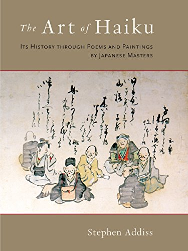 The Art of Haiku: Its History Through Poems and Paintings by Japanese Masters: Stephen Addiss
