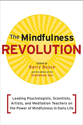 9781590308899: The Mindfulness Revolution: Leading Psychologists, Scientists, Artists, and Spiritual Teachers on the Power of Mindfulness in Daily Life (Shambhala Sun Books)