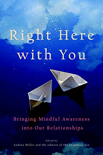 9781590309049: Right Here with You: Bringing Mindful Awareness into Our Relationships (A Shambhala Sun Book)