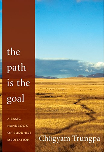 The Path Is the Goal: A Basic Handbook of Buddhist Meditation (1590309103) by Trungpa, Chogyam
