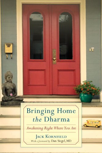 9781590309131: Bringing Home the Dharma: Awakening Right Where You Are