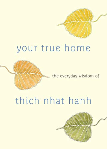 9781590309261: Your True Home: The Everyday Wisdom of Thich Nhat Hanh: 365 days of practical, powerful teachings from the beloved Zen teacher