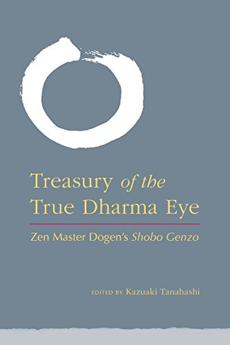 Treasury of the True Dharma Eye: Zen Master Dogen's Shobo Genzo