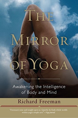 9781590309445: The Mirror of Yoga: Awakening the Intelligence of Body and Mind