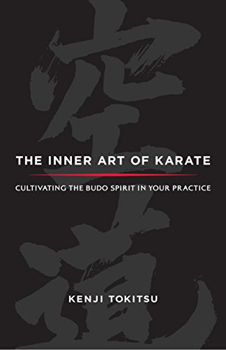 9781590309490: The Inner Art of Karate: Cultivating the Budo Spirit in Your Practice