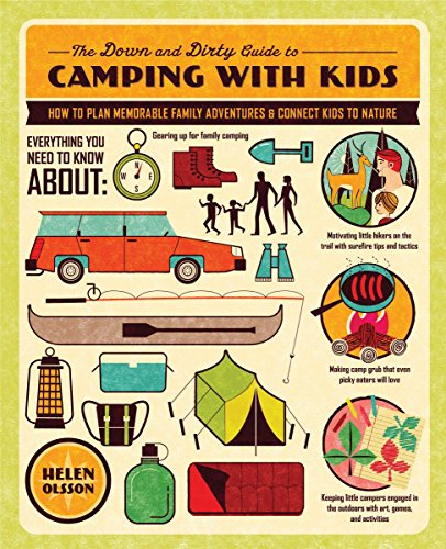 9781590309551: The Down and Dirty Guide to Camping with Kids: How to Plan Memorable Family Adventures and Connect Kids to Nature
