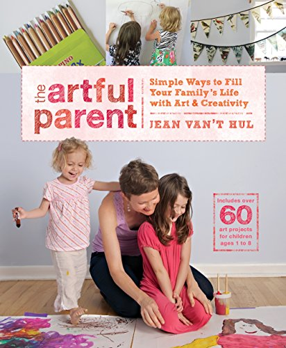 9781590309643: The Artful Parent: Simple Ways to Fill Your Family's Life with Art and Creativity--Includes over 60 Art Projects for Children Ages 1 to 8