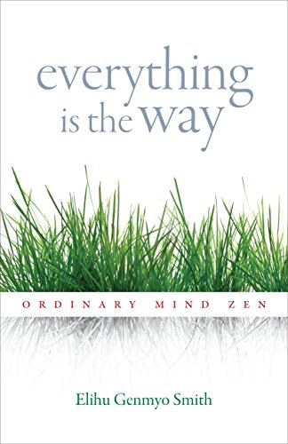 9781590309728: Everything Is the Way: Ordinary Mind Zen