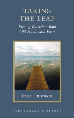 9781590309810: Taking the Leap: Freeing Ourselves from Old Habits and Fears (Shambhala Library)
