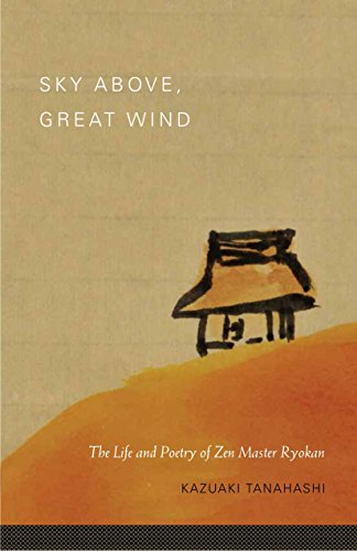 Sky Above, Great Wind: The Life and Poetry of Zen Master Ryokan (1590309820) by Kazuaki Tanahashi