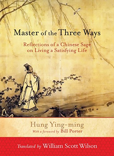 9781590309933: Master of the Three Ways: Reflections of a Chinese Sage on Living a Satisfying Life