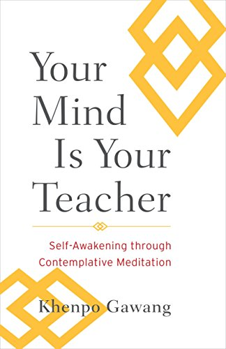 9781590309971: Your Mind Is Your Teacher: Self-Awakening through Contemplative Meditation