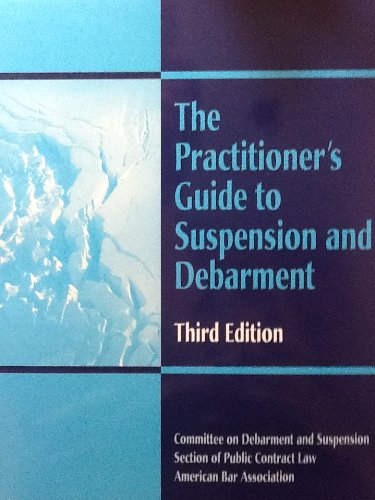 9781590310311: The Practitioner's Guide to Suspension and Debarment