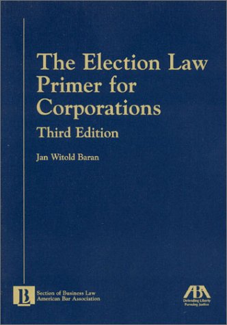 9781590310755: The Election Law Primer for Corporations (5070414)