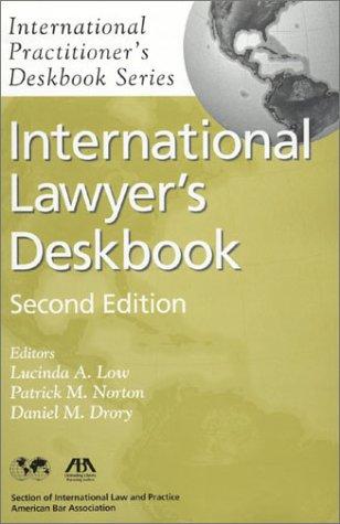 International Lawyer's Deskbook (International Practitioner's Deskbook): Low, Lucinda A.,...