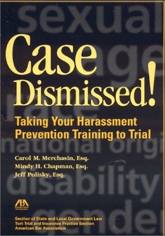 9781590311561: Case Dismissed: Taking Your Harassment Prevention Training to Trial