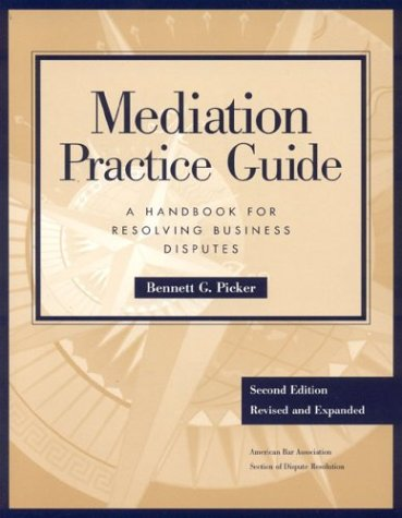 9781590311691: Mediation Practice Guide: A Handbook for Resolving Business Disputes