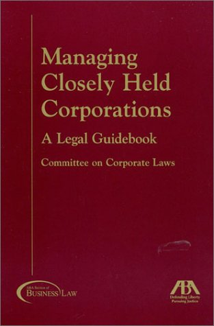 9781590312063: Managing Closely Held Corporations: A Legal Guidebook