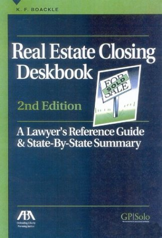 9781590312087: Real Estate Closing Deskbook: A Lawyer's Reference Guide and State-by-State Summary