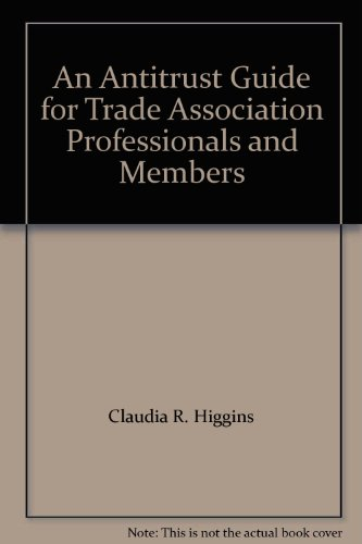9781590312193: An Antitrust Guide for Trade Association Professionals and Members