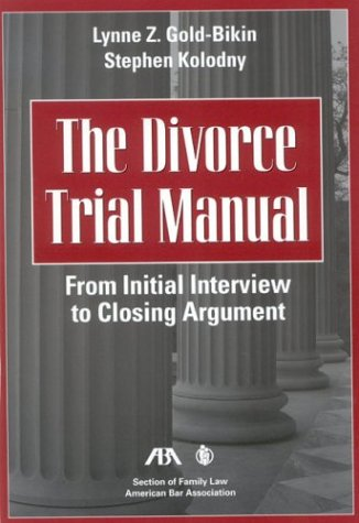 9781590312377: The Divorce Trial Manual: From Initial Interview to Closing Argument