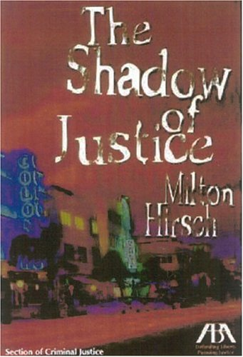9781590313282: The Shadow of Justice (Great Stories by Great Lawyers)