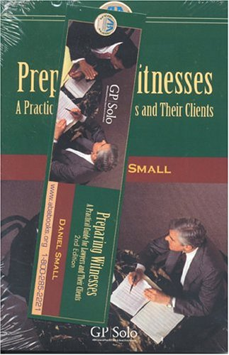 9781590313794: Preparing Witnesses: A Practical Guide for Lawyers and Their Clients