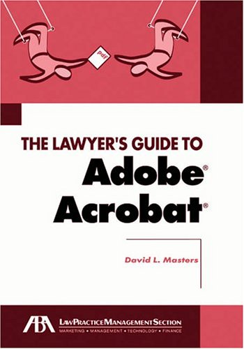 9781590313992: Lawyer's Guide to Adobe Acrobat