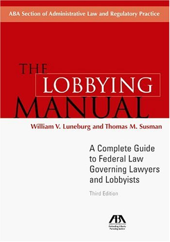 9781590314166: The Lobbying Manual: A Complete Guide to Federal Law Governing Lawyers and Lobbyists