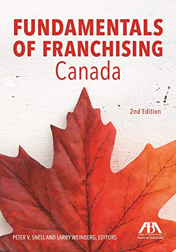 Fundamentals of Franchising--Canada: Peter Snell