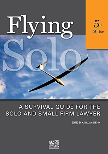 9781590314807: Flying Solo: A Survival Guide for Solos and Small Firm Lawyers