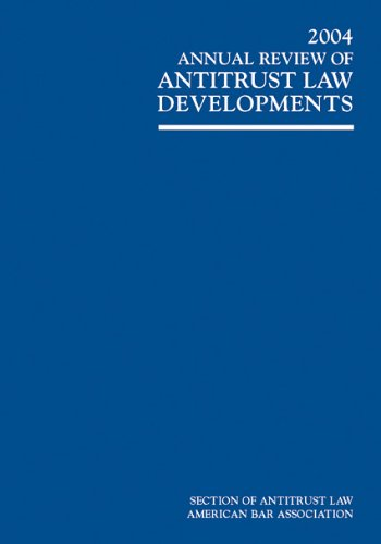 2004 Annual Review of Antitrust Law Developments: Editors of ABA