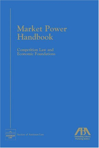 9781590315217: Market Power Handbook: Competition Law and Economic Foundation (Section of Antitrust Law)