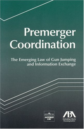9781590315255: Premerger Coordination: The Emerging Law of Gun Jumping and Information Exchange