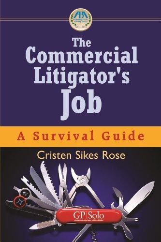 9781590315552: The Commercial Litigator's Job: A Survival Guide (Survival Guides (American Bar Association))