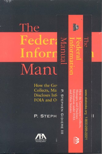 9781590315798: The Federal Information Manual: How the Government Collects, Manages, and Discloses Information under FOIA and Other Statutes
