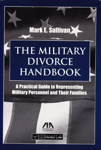 9781590315828: The Military Divorce Handbook: A Practical Guide to Representing Military Personnel and Their Families