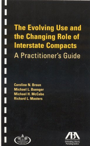 9781590316436: The Evolving Use and Changing Role of Interstate Compacts: A Practitioner's Guide