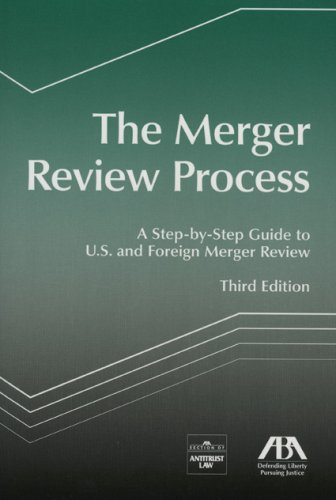 9781590316528: The Merger Review Process: A Step-by-Step Guide to U.S. and Foreign Merger Review