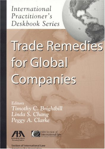 9781590316542: Trade Remedies for Global Companies (International Practitioner's Deskbook)
