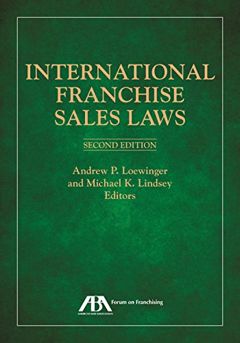 International Franchise Sales Laws: Loewinger, Andrew P.; Lindsey, Michael K., eds.