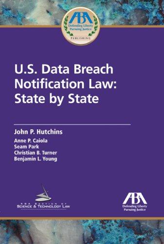 U.S. Data Breach Notification Law: State by: John P. Hutchins;