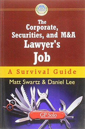 The Corporate, Securities, and M&A Lawyer's Job: Matt Swartz