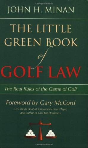 9781590318454: The Little Green Book of Golf Law: The Real Rules of the Game of Golf (ABA Little Books Series)