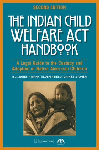 9781590318584: The Indian Child Welfare Act Handbook: A Legal Guide to the Custody and Adoption of Native American Children