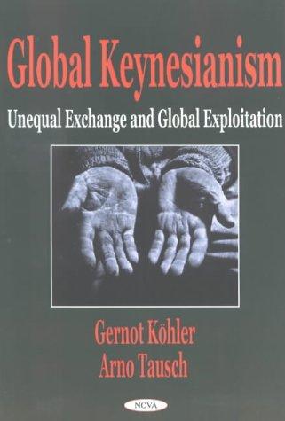 9781590330029: Global Keynesianism: Unequal Exchange and Global Exploitation