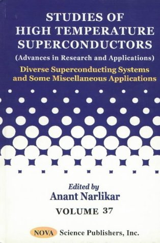 Studies of High Temperature Superconductors: Diverse Superconducting Systems and Some Miscellaneous...